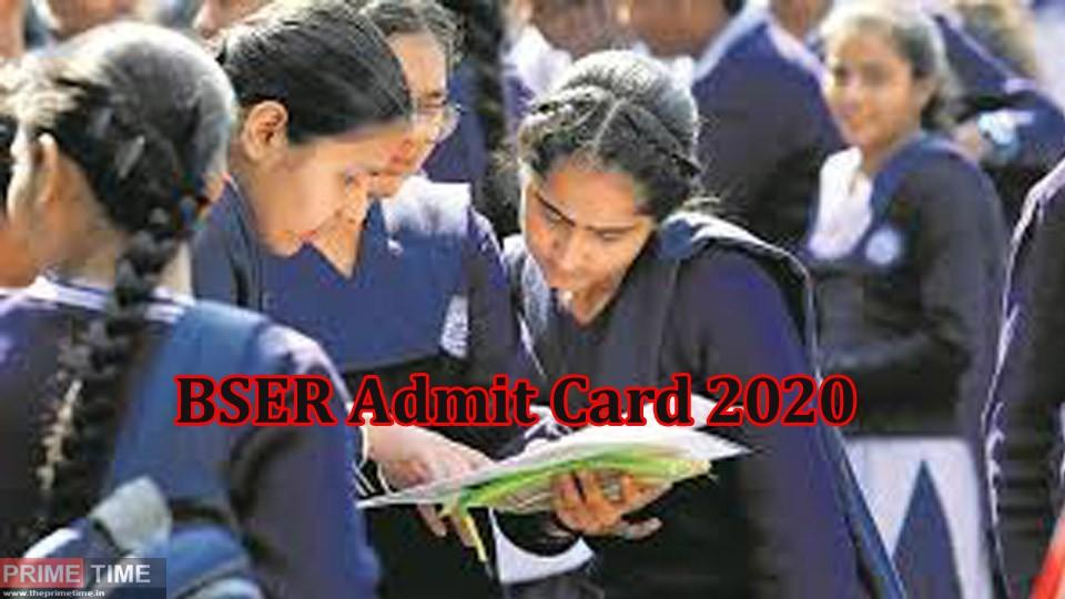 BSER Admit Card 2020