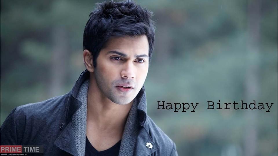 Happy Birthday Varun Dhawan