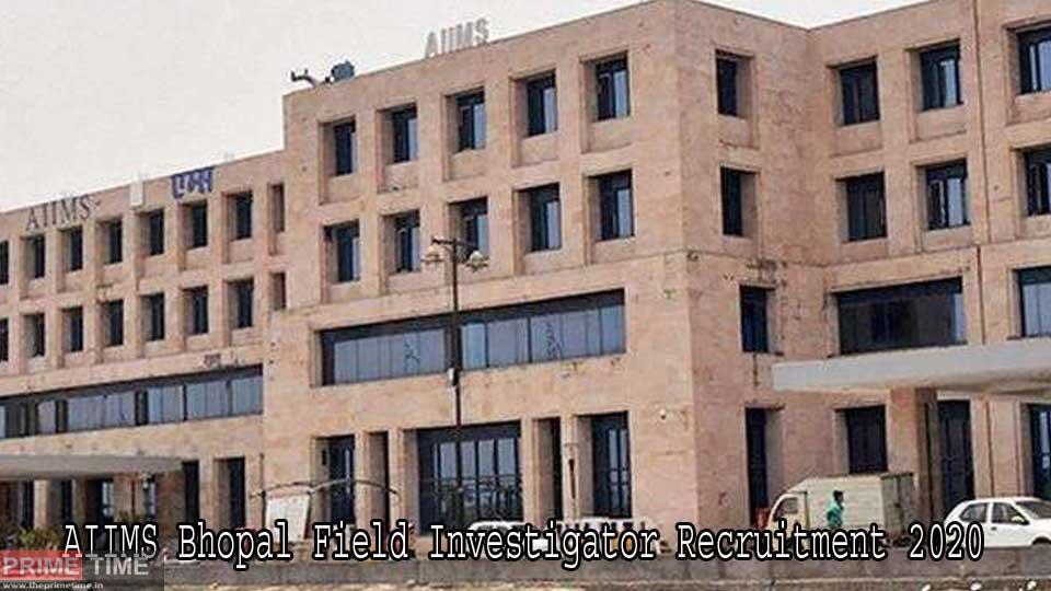 AIIMS Bhopal Field Investigator Recruitment 2020