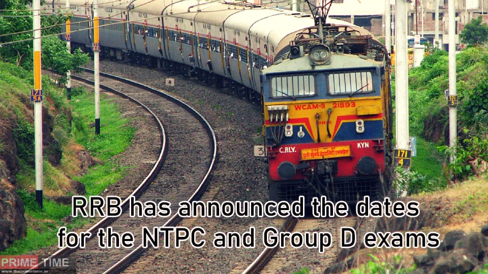 Railway Recruitment Board has announced the dates for the NTPC and Group D exams