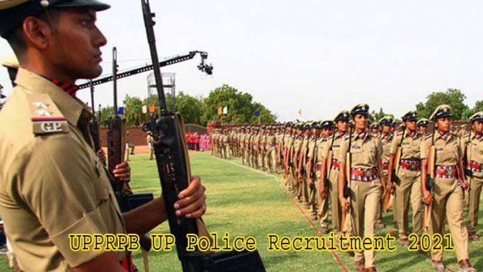 UPPRPB UP Police Recruitment 2021