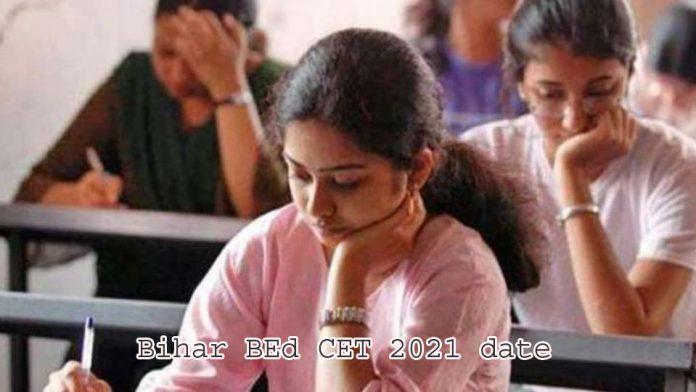 Bihar BEd CET 2021 date