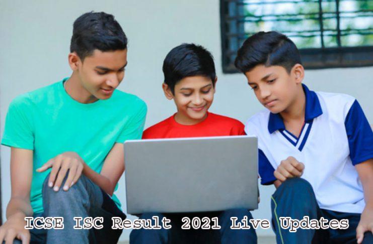 ICSE ISC Result 2021 Live Updates