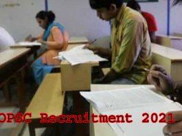 OPSC Recruitment 2021
