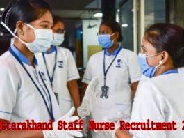 Uttarakhand Staff Nurse Recruitment 2021